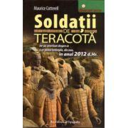 Soldaţii de teracotă: ne-au avertizat despre ce s-ar putea întămpla, din nou, în anul 2012 d. Hr.