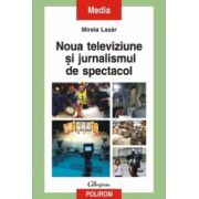 Noua televiziune si jurnalismul de spectacol