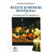 Reţete şi meniuri Montignac sau Gastronomia nutriţională. Vol. 1
