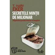 Secretele minţii de milionar. Stăpânirea jocului interior al bogăţiei