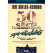 50 de cărţi fundamentale de spiritualitate. Înţelepciune perenă despre revelaţii, iluminare şi sensul vieţii