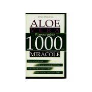 ALOE VERA-PLANTA CELOR 100 DE MIRACOLE