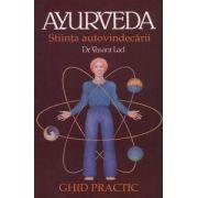 Ayurveda - ştiinţa autovindecării. Ghid practic