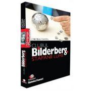 Clubul Bilderberg Stăpânii lumii