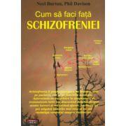 Cum să faci faţă schizofreniei