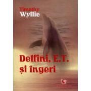 Delfini, E.T. şi îngeri. Aventuri printre inteligenţe spirituale