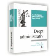 Drept administrativ - Editia a III-a, revizuita si adaugita