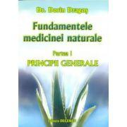 Fundamentele medicinei naturale (medicina psihocauzala) - Partea I: principii generale