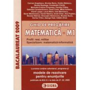 Ghid de pregatire. Bacalaureat la Matematica M1, 2009 (cu enunturile publicate pe 27. 02. 2009)