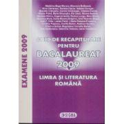 Ghid de recapitulare pentru Bacalaureat 2009 Limba si literatura Romana