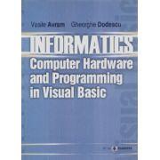 Informatics Computer hardware and programming in Visual Basic