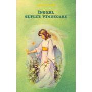 Îngeri, suflet, vindecare