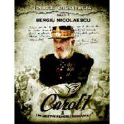CAROL I – UN DESTIN PENTRU ROMÂNIA