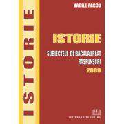 Istorie - Subiectele de bacalaureat - Raspunsuri - 2009