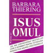 ISUS OMUL  Cel mai controversat bestseller care a schimbat pentru totdeauna perspectiva asupra crestinismului
