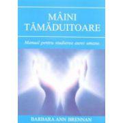 Mâini tămăduitoare - Manual pentru studierea aurei umane