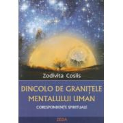 Dincolo de graniţele mentalului uman. Corespondenţele spirituale
