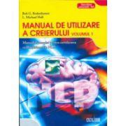 Manualul de utilizare a creierului. Vol. 1