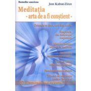 Meditatia - arta de a fi constient