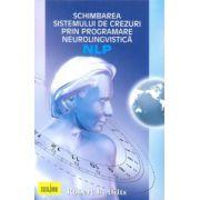 Schimbarea sistemului de crezuri prin programare neurolingvistică