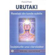 Urutaki - Revelatii din lumile subtile - Învataturile unui clarvazator
