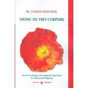 Medic de trei corpuri vol. 2. De la Facultatea de medicină din Paris la Ashramul filipinez