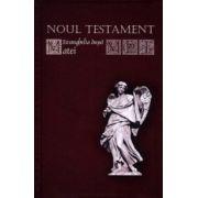 NOUL TESTAMENT. Evanghelia după Matei