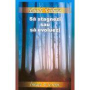 Să stagnezi sau să evoluezi - Învaţă să te ierţi, vol. 2