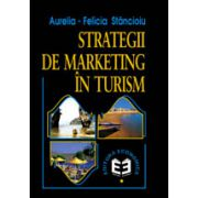 Strategii de marketing in turism - Editia a doua revizuita si adaugita