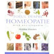 Totul despre HOMEOPATIE - mică enciclopedie