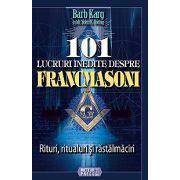 101 lucruri inedite despre francmasoni Rituri, ritualuri si rastalmaciri