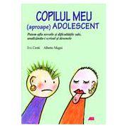 COPILUL MEU (APROAPE) ADOLESCENT