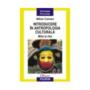 Introducere in antropologia culturala. Mitul si ritul