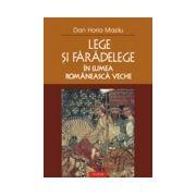 Lege si faradelege in lumea romaneasca veche