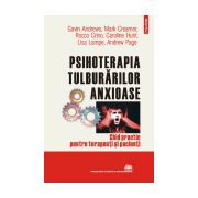 Psihoterapia tulburarilor anxioase. Ghid practic pentru terapeuti si pacienti