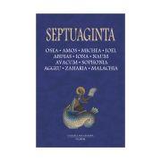 Septuaginta 5. Osea. Amos. Michea. Ioel. Abdias. Iona. Naum. Avacum. Sophonia. Aggeu. Zaharia. Malachia Editie Cartonata