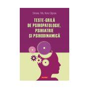 Teste-grila de psihopatologie, psihiatrie si psihodinamica