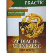 Zodiacul chinezesc - Ghid practic. Invata sa te cunosti mai bine si sa ii intelegi pe cei din jur