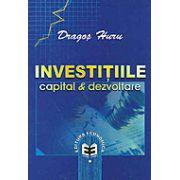 Investitiile: capital si dezvoltare
