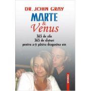 Marte si Venus 365 de zile, 365 de sfaturi pentru a-ti pastra dragostea vie