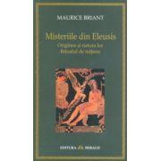 Misteriile din Eleusis. Originea şi natura lor. Ritualul de iniţiere