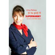 Si tu poti fi Supernanny. Cum sa iti cresti bine copilul