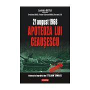 21 august 1968 – Apoteoza lui Ceasescu