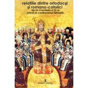 Relatiile dintre ortodocsi si romano-catolici de la Cruciade la Controversa isihasta