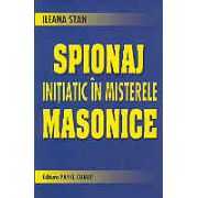 Spionaj initiatic in misterele masonice