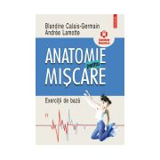 Anatomie pentru miscare, vol. II: Exercitii de baza