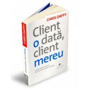 Client o dată, client mereu. Cum să oferi servicii care îţi fidelizează clienţii