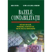 Bazele contabilităţii - Noţiuni de bază, probleme, studii de caz, teste grilă şi monografie