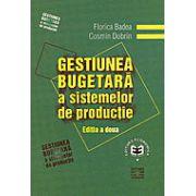 Gestiunea bugetara a sistemelor de productie, editia a II-a