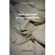 Între speranţă şi responsabilitate - Introducere în structurile ontologice ale eticii